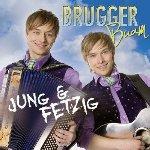 Jung und fetzig - Brugger Buam