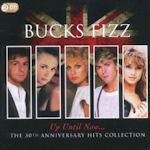 Up Until Now... The 30th Anniversary Hits Collection - Bucks Fizz