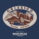 Selections From Road Atlas 1998 - 2011 - Calexico