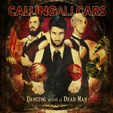 Dancing With A Dead Man - Calling All Cars