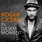 In diesem Moment - Roger Cicero