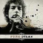Pure Dylan - An Initimate Look At Bob Dylan - Bob Dylan