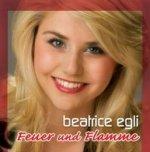 Feuer und Flamme - Beatrice Egli