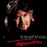 Favoriten - Tommy Engel