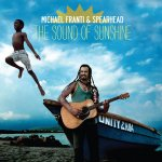 The Sound Of Sunshine - Michael Franti + Spearhead