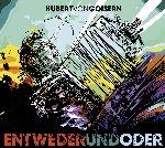 Entwederundoder - Hubert von Goisern