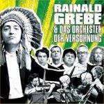 Rainald Grebe und das Orchester der Versöhnung - {Rainald Grebe} + das Orchester der Versöhnung