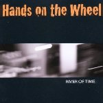 River Of Time - Hands On The Wheel