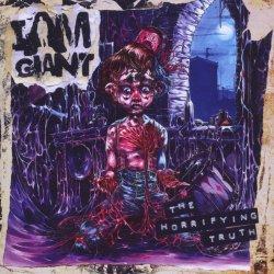 The Horrifying Truth - I Am Giant