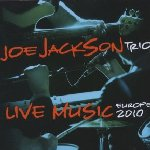 Live Music Europe 2010 - {Joe Jackson} Trio