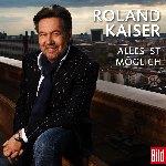 Alles ist möglich - Roland Kaiser
