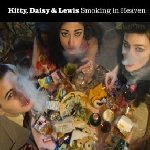 Smoking In Heaven - Kitty, Daisy + Lewis