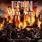 Decent Into Chaos - Legion Of The Damned