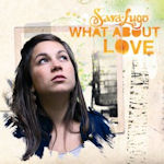 What About Love - Sara Lugo