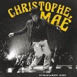 On trace la route - Le Live - Christophe Mae