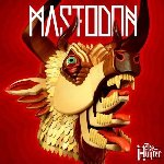 The Hunter - Mastodon