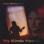 My Kinda Heaven - Mick McConnell