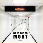 Destroyed - Moby