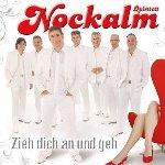 Zieh dich an und geh - Nockalm Quintett
