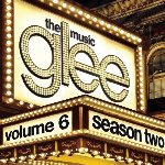 Glee - The Music - Volume 6, Season Two - Soundtrack