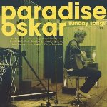 Sunday Songs - Paradise Oskar