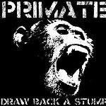 Draw Back A Stump - Primate