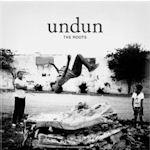 Undun - Roots