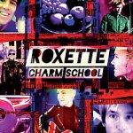 Charm School - Roxette