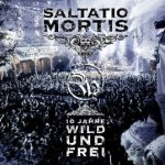 10 Jahre wild und frei - Saltatio Mortis