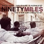 Ninety Miles - David Sanchez + Steffon Harris + Christian Scott