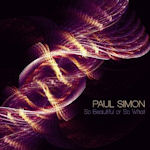 So Beautiful Or So What - Paul Simon