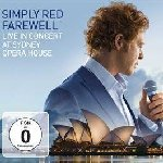 Farewell - Live In Concert At Sydney Opera House - Simply Red