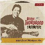 2120 South Michigan Ave. - {George Thorogood} + the Destroyers