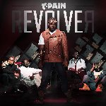 RevolveR - T-Pain