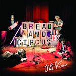 Bread And Circuses - View