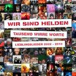 Tausend wirre Worte - Lieblingslieder 2002-2010 - Wir sind Helden