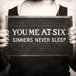 Sinners Never Sleep - You Me At Six
