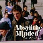 As It Ever Was - Absynthe Minded