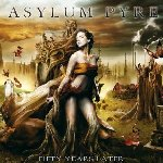 Fifty Years Later - Asylum Pyre