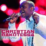 Unbelievable - Christian Bakotessa