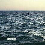Following Sea - dEUS