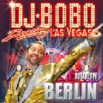 Dancing Las Vegas - The Show - Live in Berlin - DJ Bobo