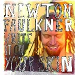 Write It On Your Skin - Newton Faulkner