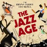 The Jazz Age - {Bryan Ferry} Orchestra