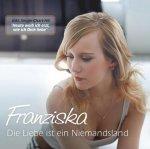 Die Liebe ist ein Niemandsland - Franziska