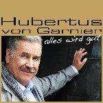 Alles wird gut - Hubertus von Garnier