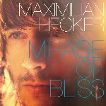 Mirage Of Bliss - Maximilian Hecker