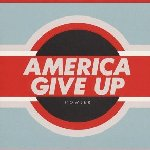 America Give Up - Howler