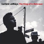 The King Of In Between - Garland Jeffreys