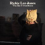 The Devil You Know - Rickie Lee Jones
